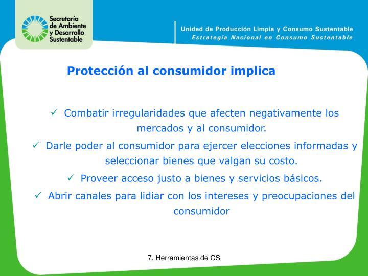 Combatir irregularidades que afecten negativamente los mercados y al consumidor.
