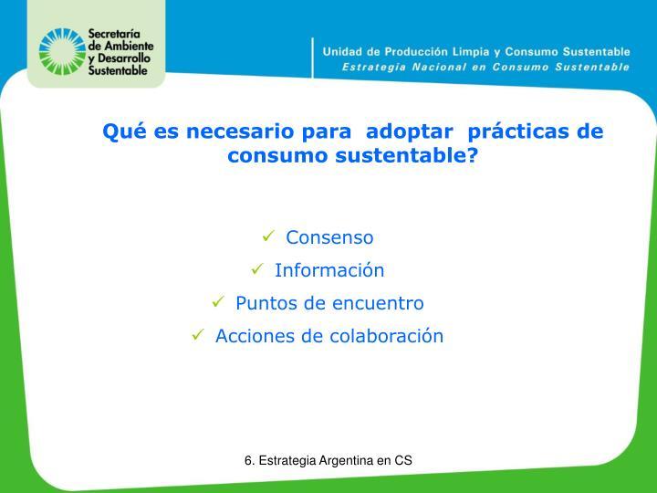Qué es necesario para  adoptar  prácticas de consumo sustentable?