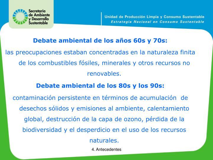 Debate ambiental de los años 60s y 70s: