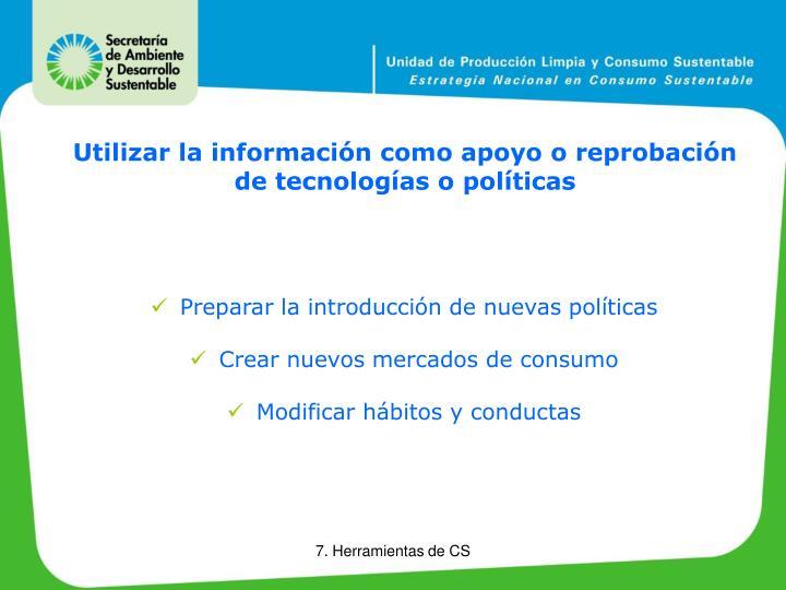 Utilizar la información como apoyo o reprobación de tecnologías o políticas