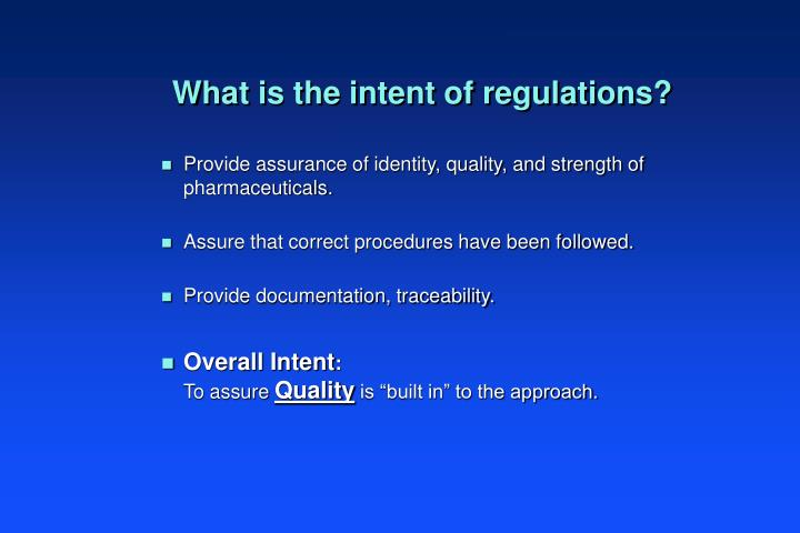What is the intent of regulations?