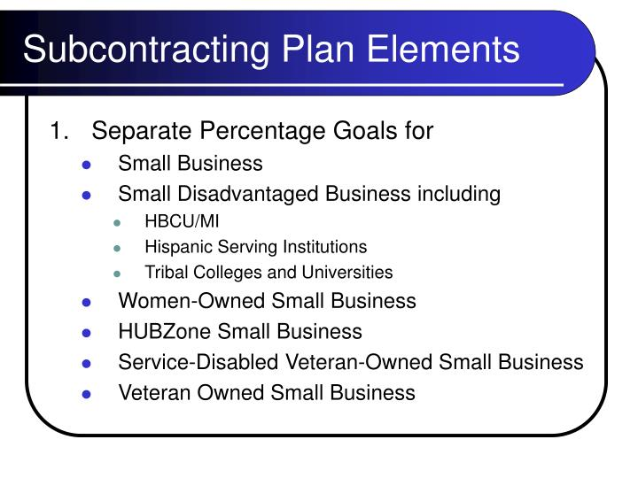 Subcontracting Plan Elements