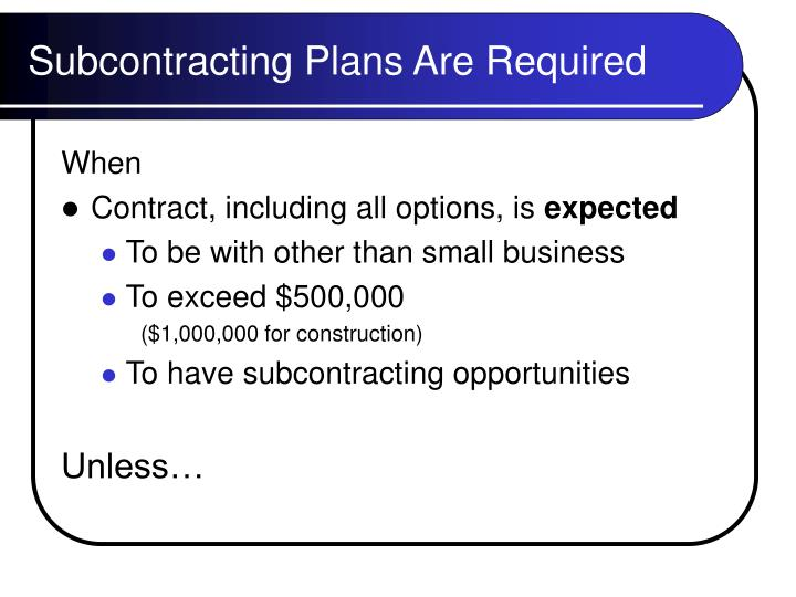 Subcontracting plans are required