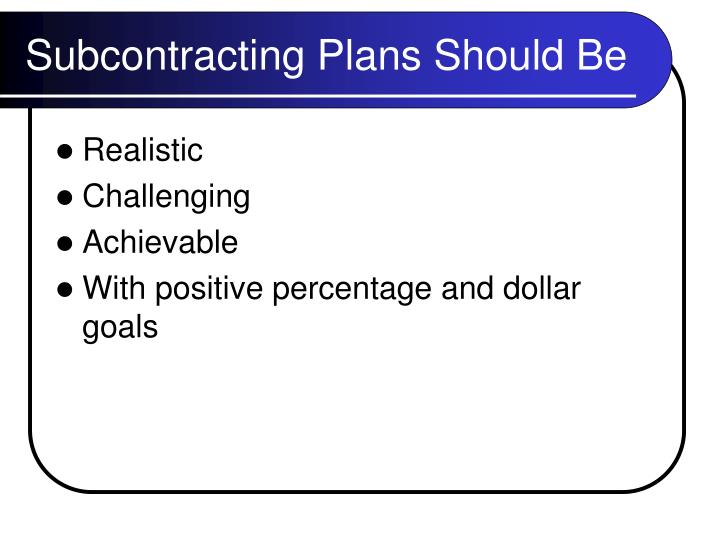 Subcontracting Plans Should Be