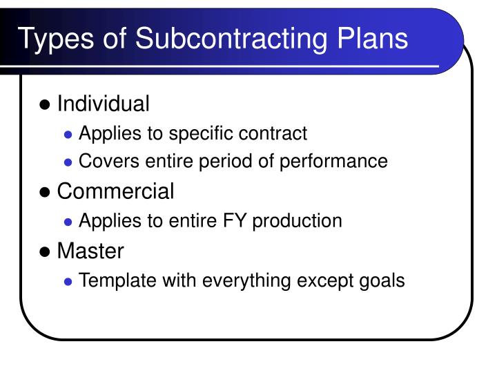 Types of Subcontracting Plans
