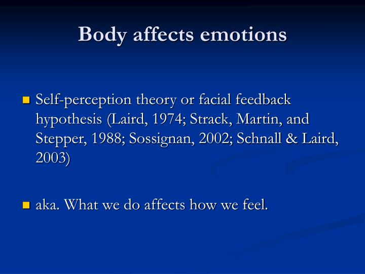 Body affects emotions
