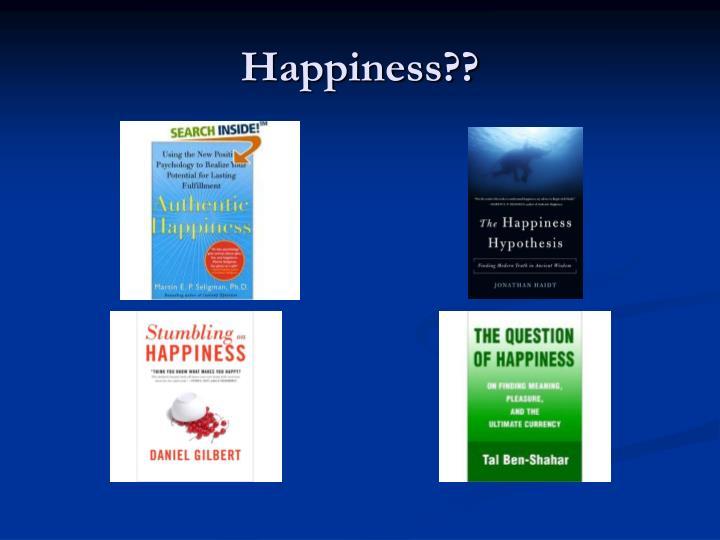 Happiness??