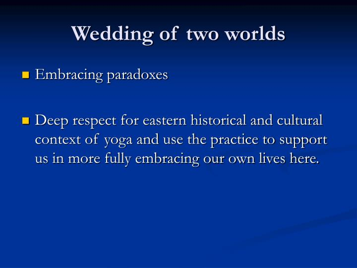 Wedding of two worlds