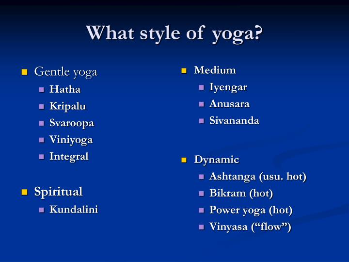 What style of yoga?