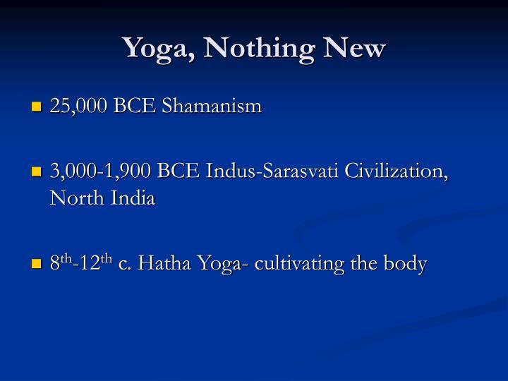 Yoga, Nothing New