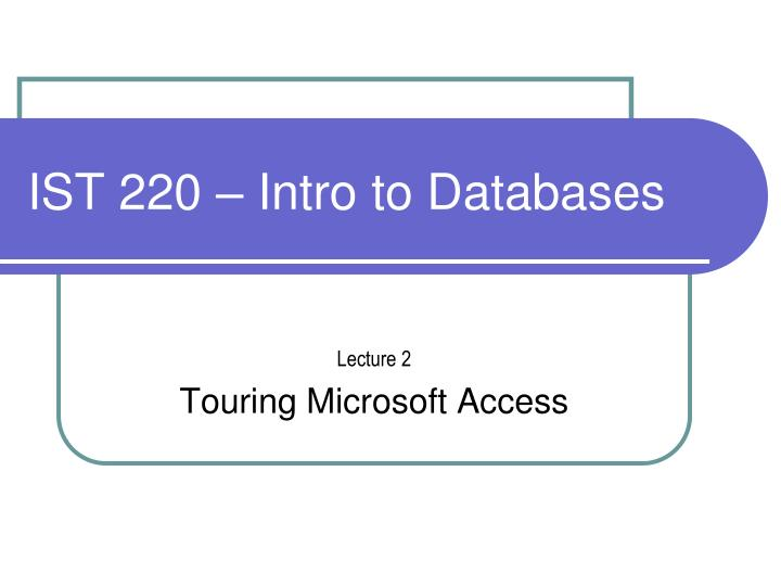 Ist 220 intro to databases