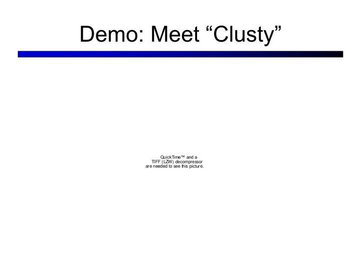 """Demo: Meet """"Clusty"""""""