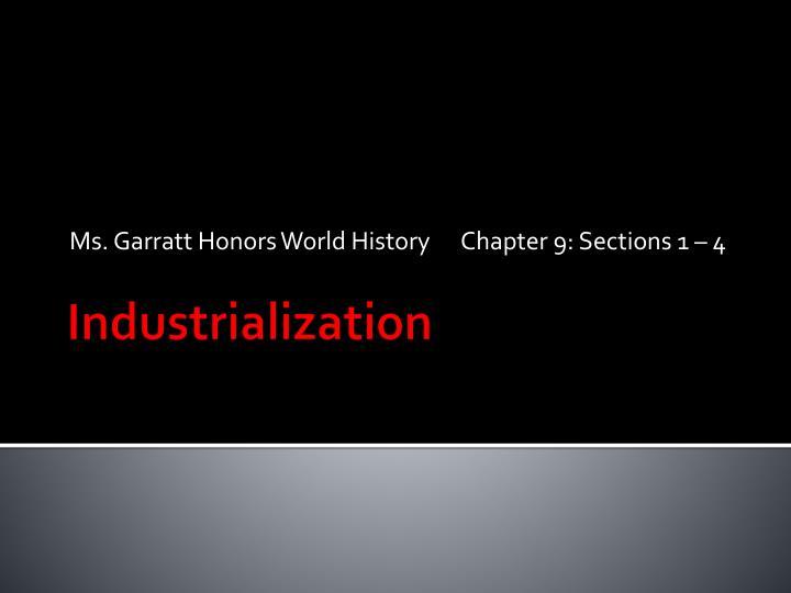 Ms. Garratt Honors World History      Chapter 9: Sections 1 – 4