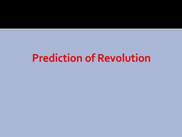 Prediction of Revolution
