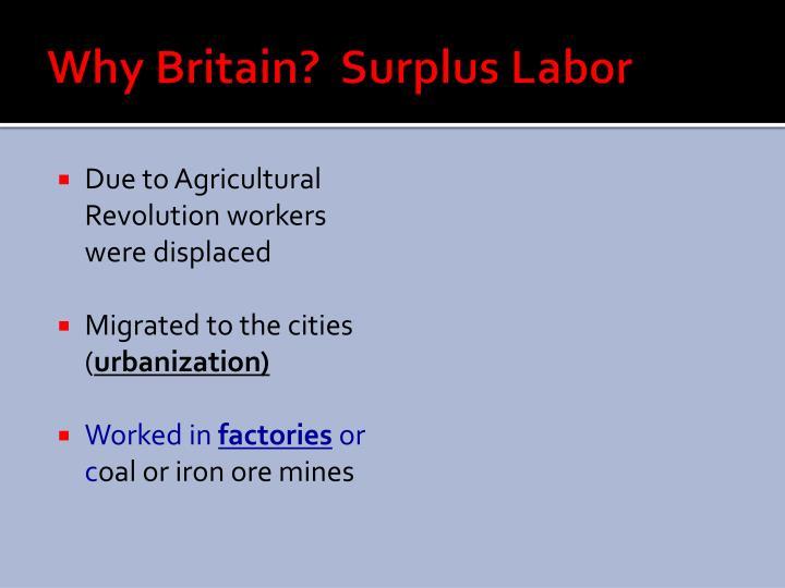 Why Britain?  Surplus Labor