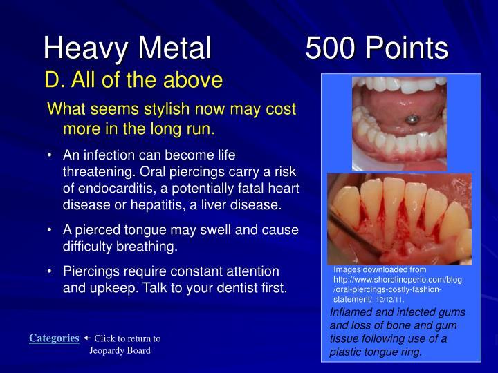 Heavy Metal           500 Points