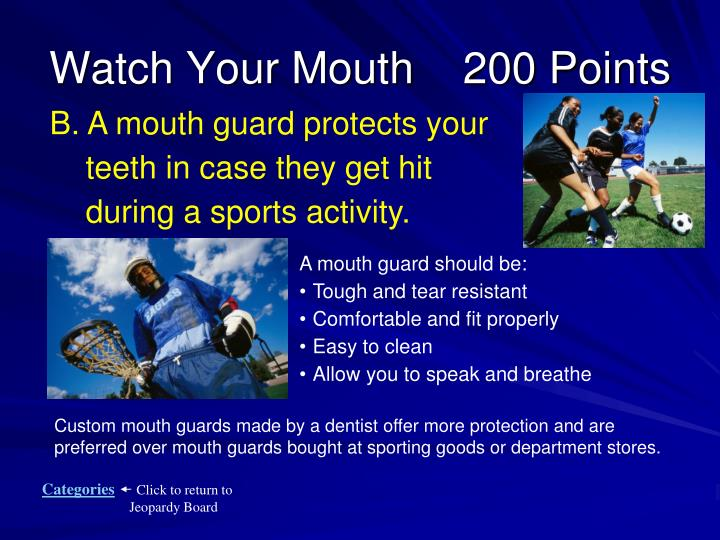 Watch Your Mouth    200 Points