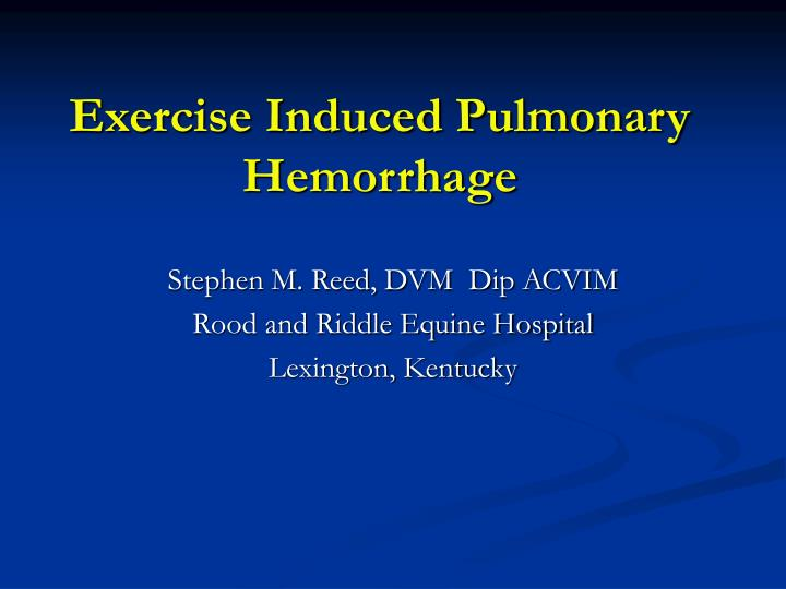 Exercise induced pulmonary hemorrhage