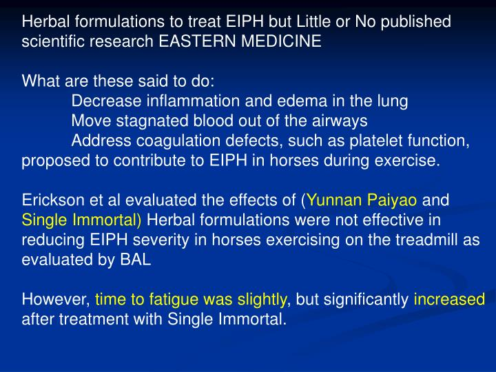 Herbal formulations to treat EIPH but Little or No published scientific research EASTERN MEDICINE