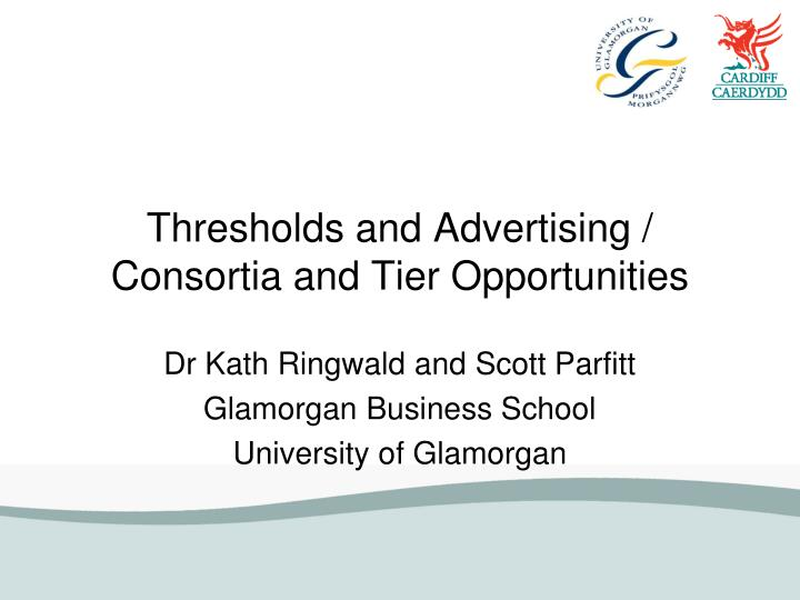 Thresholds and Advertising / Consortia and Tier Opportunities