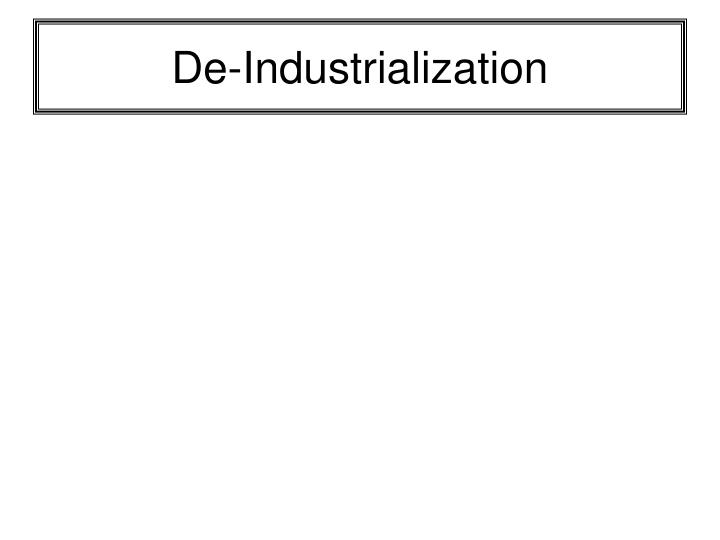 De-Industrialization