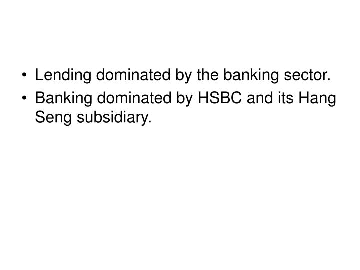 Lending dominated by the banking sector.