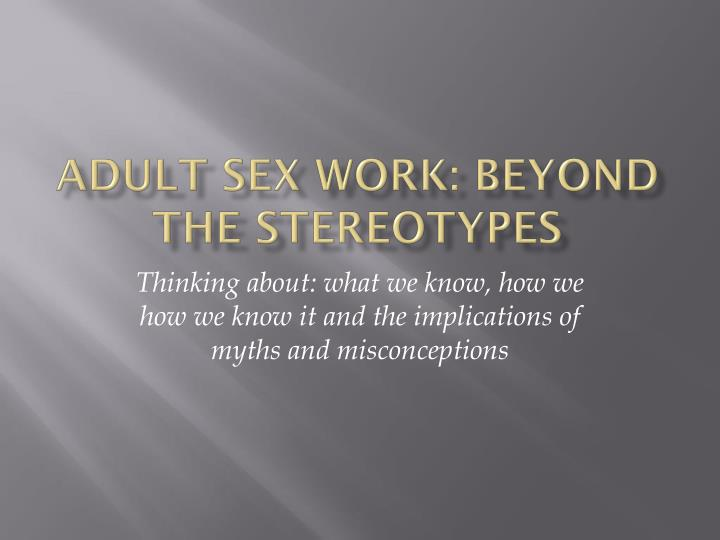 Adult sex work beyond the stereotypes