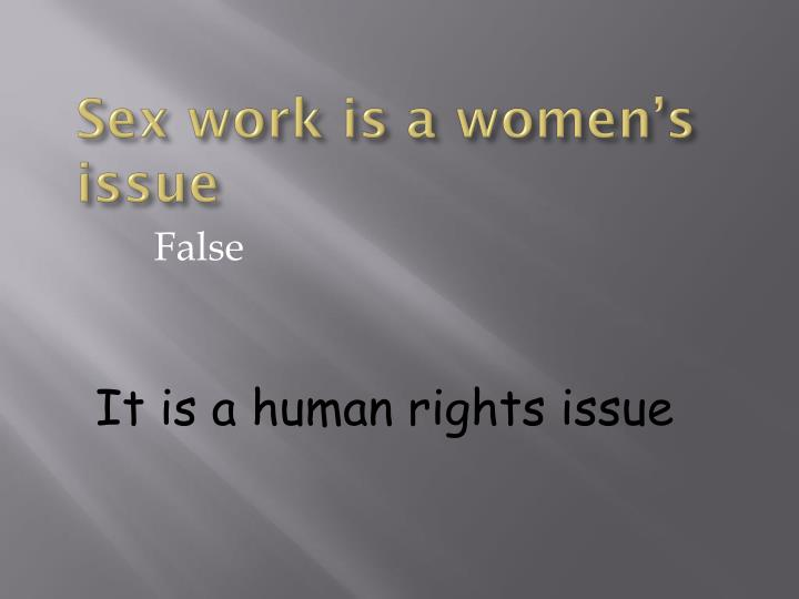Sex work is a women's issue