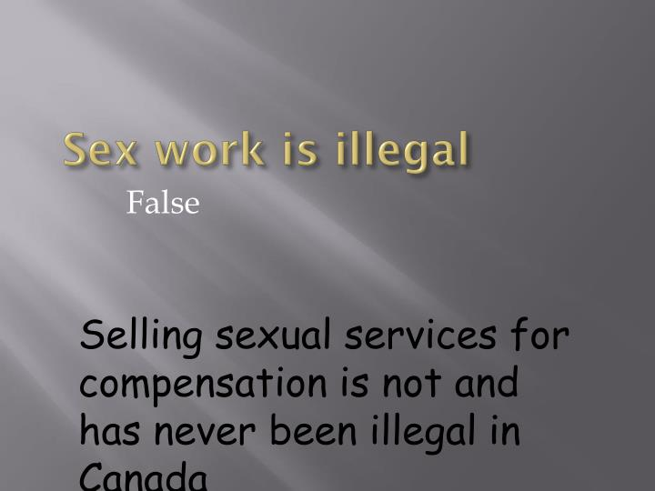 Sex work is illegal