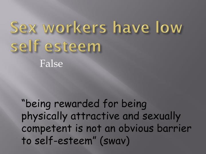 Sex workers have low self esteem