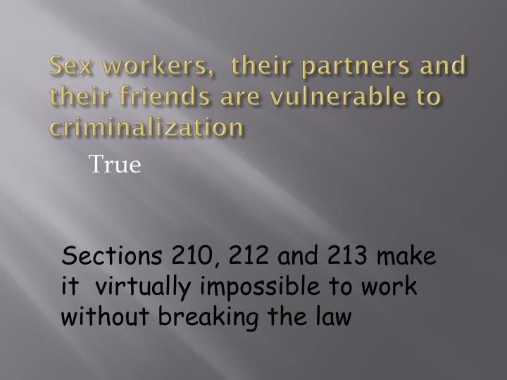 Sex workers their partners and their friends are vulnerable to criminalization
