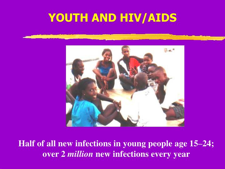 YOUTH AND HIV/AIDS