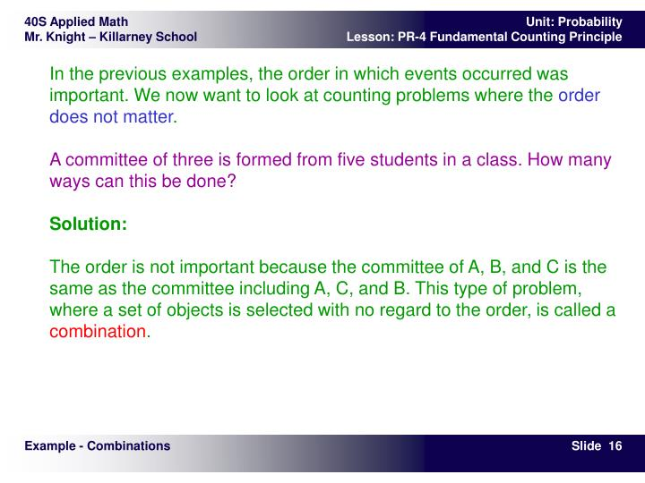 In the previous examples, the order in which events occurred was important. We now want to look at counting problems where the