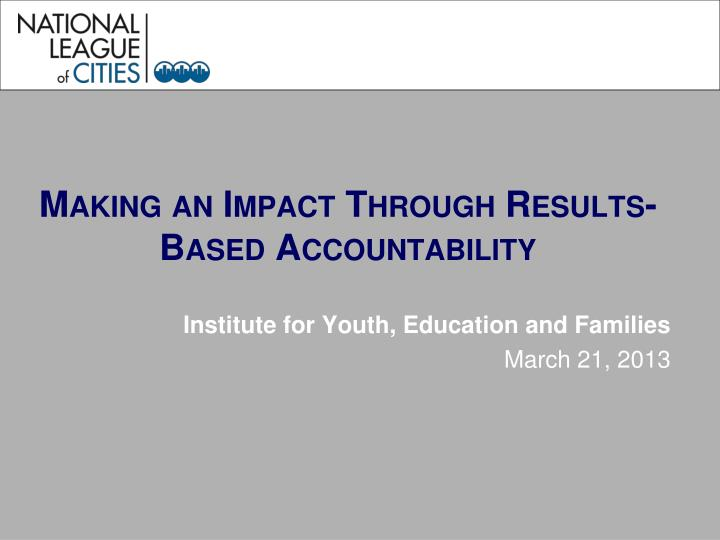 Making an impact through results based accountability