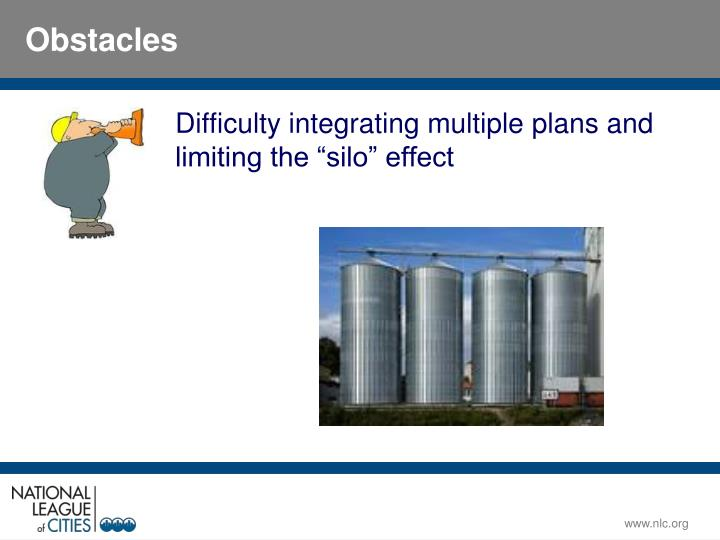 "Difficulty integrating multiple plans and limiting the ""silo"" effect"