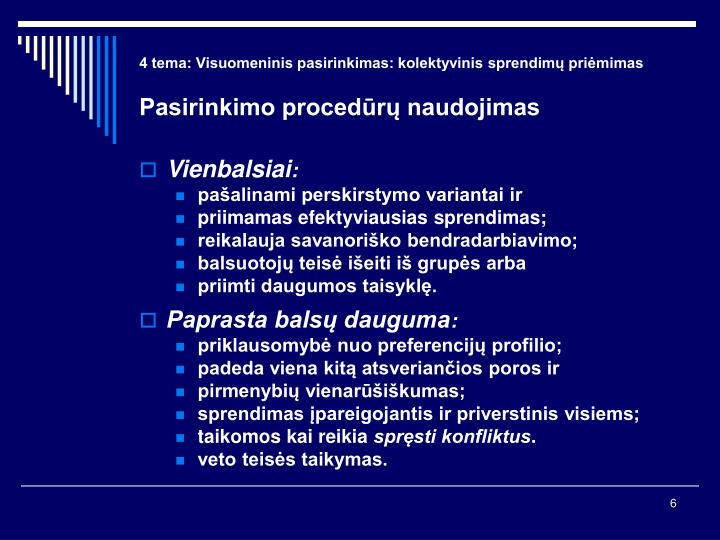 4 tema: Visuomeninis pasirinkimas: kolektyvinis sprendimų priėmimas