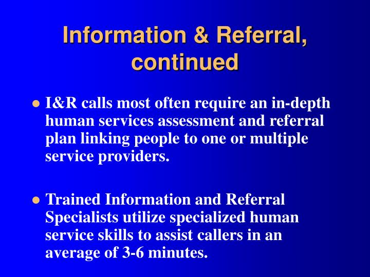 Information & Referral, continued