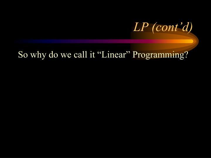 LP (cont'd)