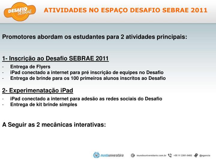 ATIVIDADES NO ESPAÇO DESAFIO SEBRAE 2011