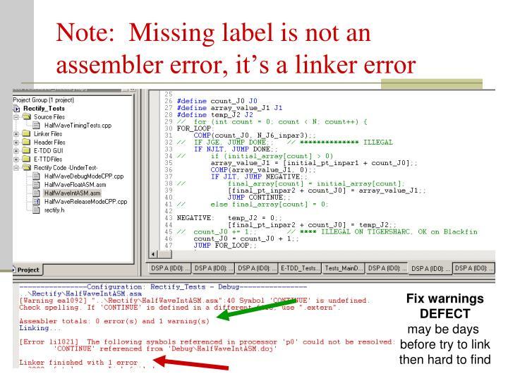 Note:  Missing label is not an assembler error, it's a linker error