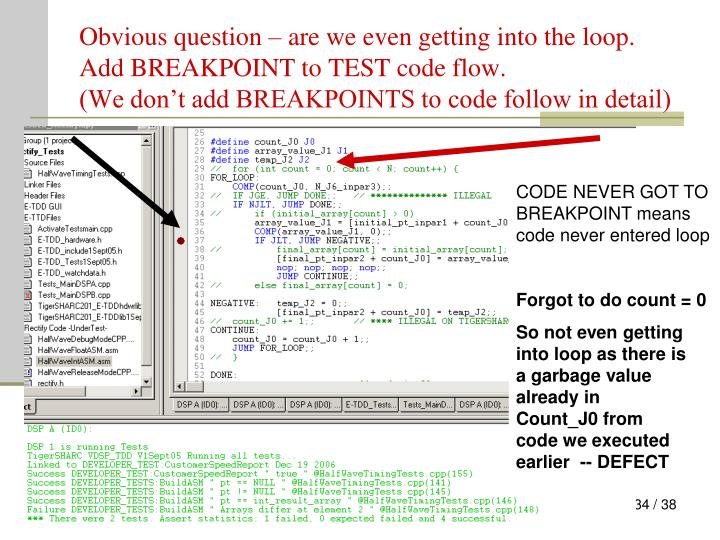 Obvious question – are we even getting into the loop. Add BREAKPOINT to TEST code flow.