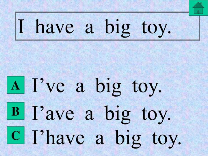 I  have  a  big  toy.