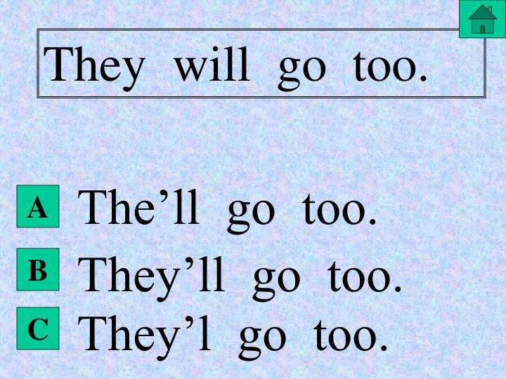 They  will  go  too.