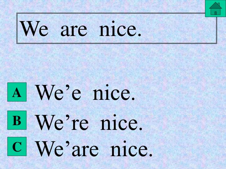We  are  nice.