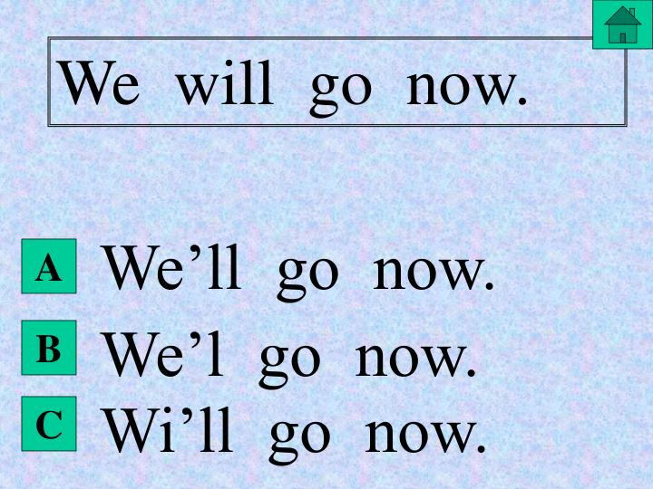 We  will  go  now.