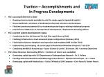 traction accomplishments and in progress developments