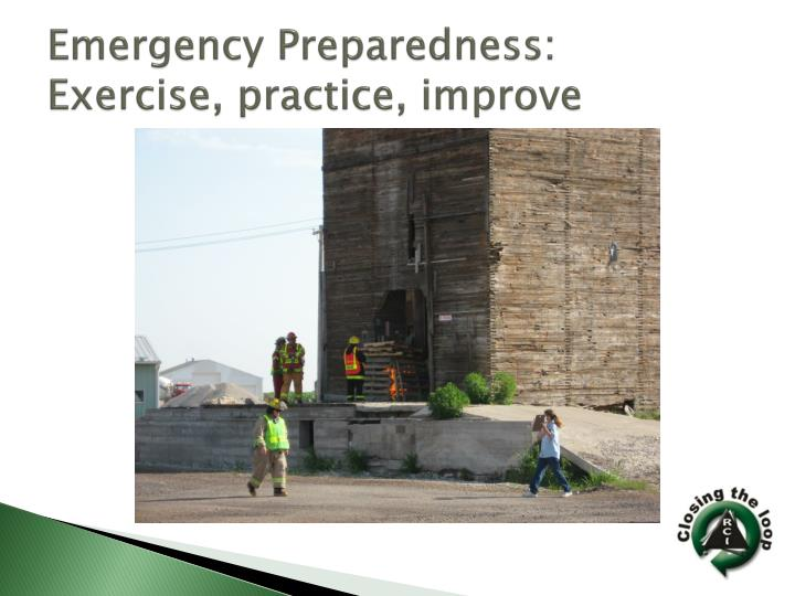 Emergency Preparedness:  Exercise, practice, improve