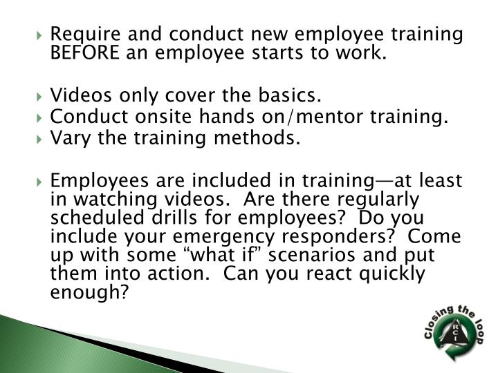 Require and conduct new employee training BEFORE an employee starts to work