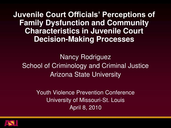 Juvenile Court Officials' Perceptions of Family Dysfunction and Community Characteristics in Juven...