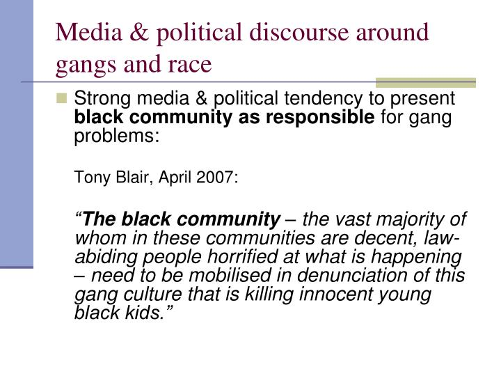 Media & political discourse around gangs and race